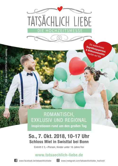 Plakat mit der Ankündigung der Hochzeitsmesse Tatsächlich Liebe. Romantisch, exklusiv und regional. Inspirationen für den großen Tag. Sonntag 7. Oktober 2018, Schloss Miel in Swisttal bei Bonn.